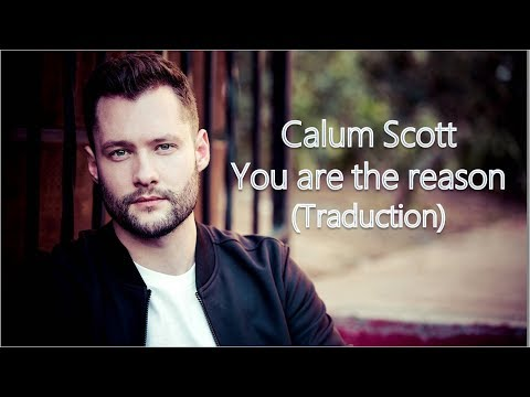 Calum Scott - You are the reason Traduction