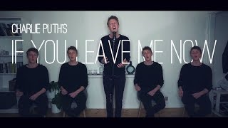 Video If You Leave Me Now [Charlie Puth] acapella cover | Jonatan Moser MP3, 3GP, MP4, WEBM, AVI, FLV Januari 2018