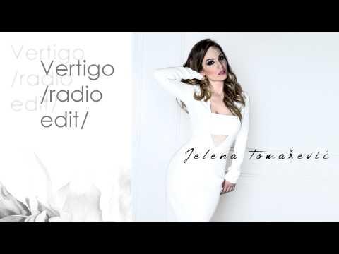 Vertigo radio edit – Jelena Tomašević – tekst pesme (novi album – Ime moje)