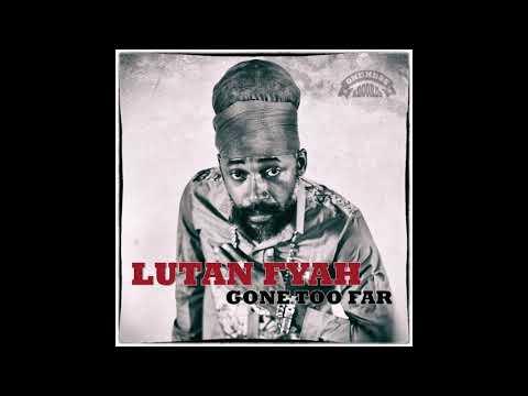 Lutan Fyah   Gone Too Far   Oneness Records