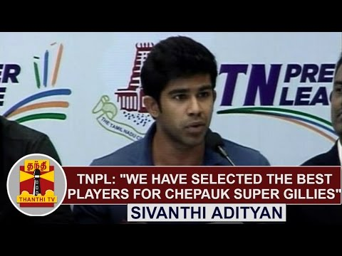 TNPL--We-have-Selected-the-Best-Players-For-Chepauk-Super-Gillies--Sivanthi-Adityan