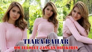 Download lagu Om Telolet Om Jangan Dipikirin Tiara Bahar Dangd Mp3