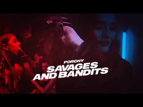 Porchy – Savages and Bandits