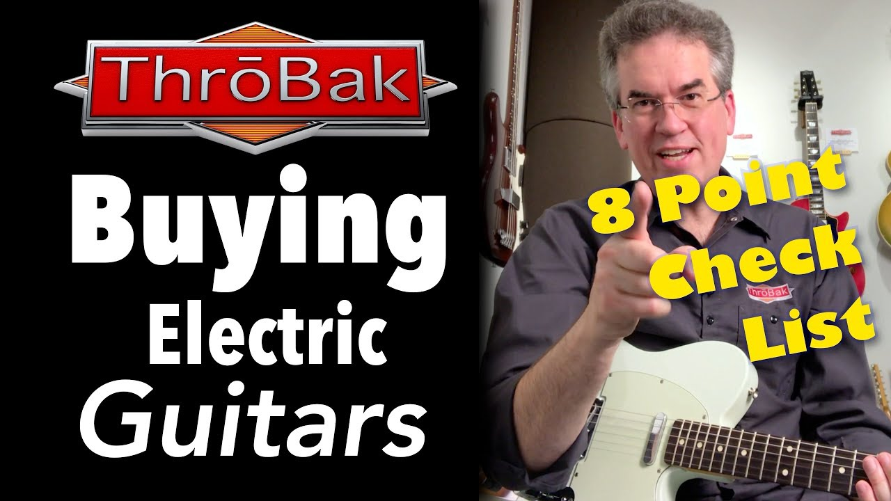 Buying an Electric Guitar: 8 Point Buyer's Guide Checklist