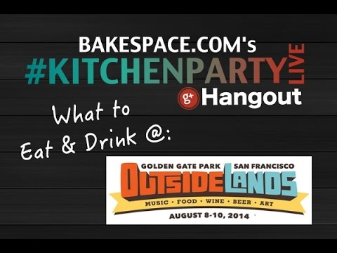 What to Eat & Drink @ Outside Lands SF | #KitchenParty Live