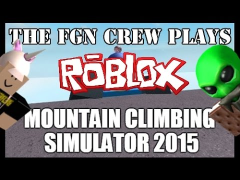 The FGN Crew Plays: Roblox - Mountain Climbing Simulator 2015 (PC)