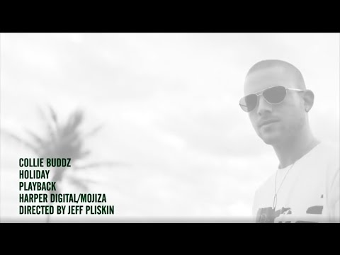 Collie Buddz – Holiday [Official Music Video]