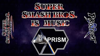 Smash is Music 3: Prism [Feat. Melee & PM]