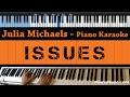 Download Video Julia Michaels - Issues - LOWER Key (Piano Karaoke / Sing Along)