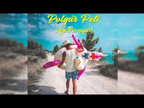 Polgár Peti x PolgáRock - Azért is nyár [2020]