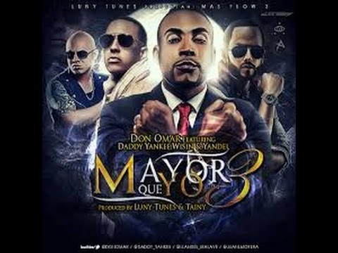 Don Omar, Daddy Yankee, Wisin & Yandel - Mayor Que Yo 3