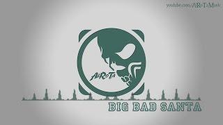 Download Lagu Big Bad Santa by Rocco Vanwell - [Electro Music] Mp3
