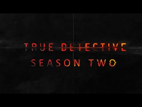 True Detective – Season 2 – Intro (opening credits)