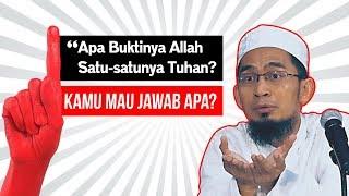 "Video Jika Ditanya ""Apa Buktinya Allah Satu-satunya Tuhan?"" - Ceramah Ustadz Adi Hidayat LC MA Terbaru MP3, 3GP, MP4, WEBM, AVI, FLV Januari 2018"