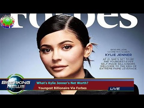 What's Kylie Jenner's Net Worth?   Youngest Billionaire Via Forbes