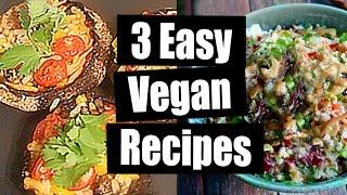 3 Quick & Easy Vegan Meals
