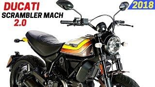 1. AWESOME! 2018 Ducati Scrambler Mach 2.0 - New Design With 803cc L-twin Power Plant