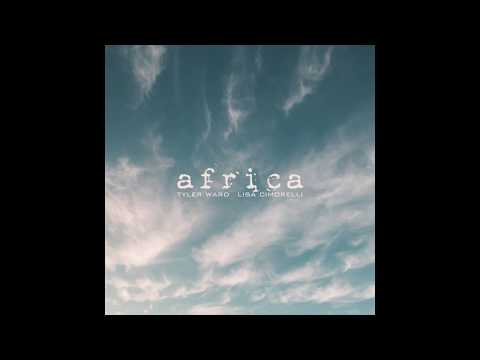 Africa (Piano Acoustic Cover) - Toto, Tyler Ward & Lisa Cimorelli
