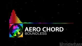 ♪ Aero Chord - Boundless (BASS BOOSTED!)