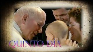 NOVENA A SAN JUAN PABLO II - QUINTO DÍA