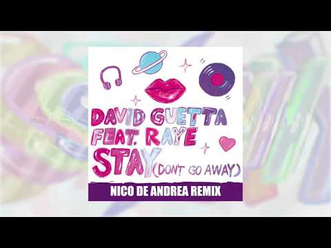 David Guetta - Stay (Don't Go Away) (feat Raye) [Nico De Andrea Remix]