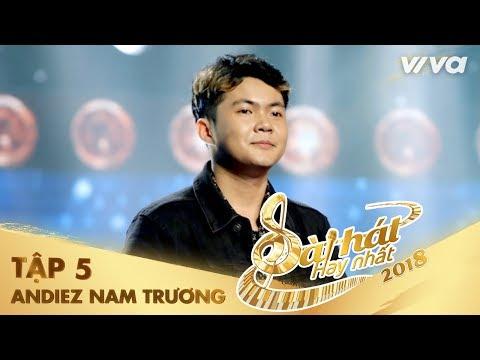 Tình Yêu Của Anh  - Trương Nguyễn Hoài Nam (Andiez) | Tập 5 Sing My Song - Bài Hát Hay Nhất 2018