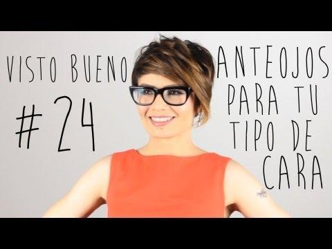 Visto Bueno #24 Escoge los anteojos perfectos para tu cara - How To Pick Glasses for your Face Shape