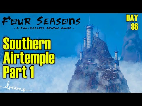 Creating an AVATAR Game! | Let's make the Southern Airtemple! (Part 1) | [Day 86] [Dreams PS4]