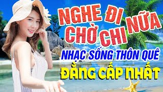 mo-nghe-di-con-cho-chi-nua-dang-cap-nhac-song-thon-que-2020-lien-khuc-duong-ve-hai-thon