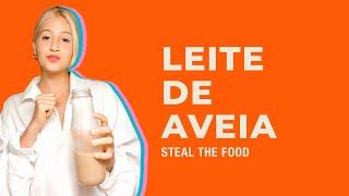 STEAL THE LOOK apresenta: como fazer leite de aveia em casa