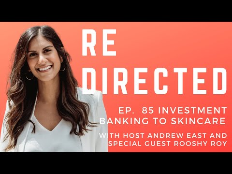 Rooshy Roy   Investment Banking to Skincare