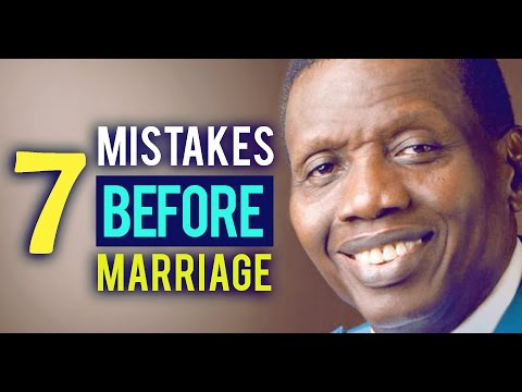 7 Mistakes To Avoid Before Marriage By E.a Adeboye (must Watch For Men) (love Series)