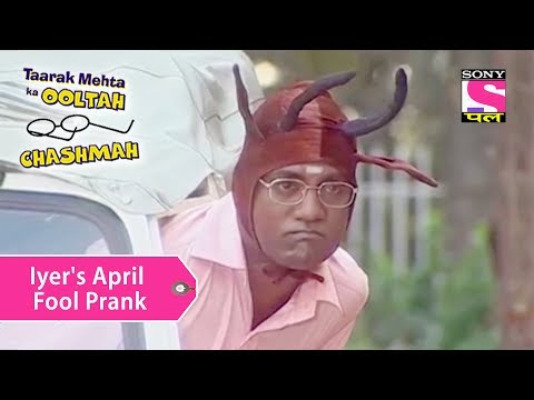 Your Favorite Character | Iyer's April Fool Prank | Taarak Mehta Ka Ooltah Chashmah