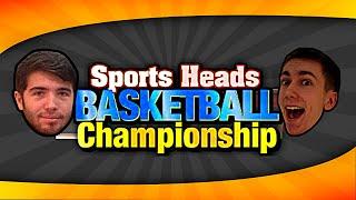 SPORTS HEADS BASKETBALL (WITH JOSH)