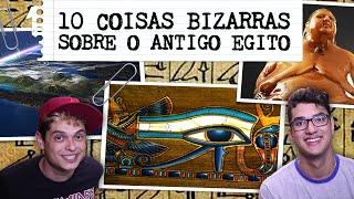10 COISAS BIZARRAS SOBRE O ANTIGO EGITO