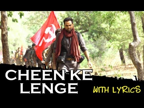 Cheen Ke Lenge – Full Song With Lyrics – Chakravyuh