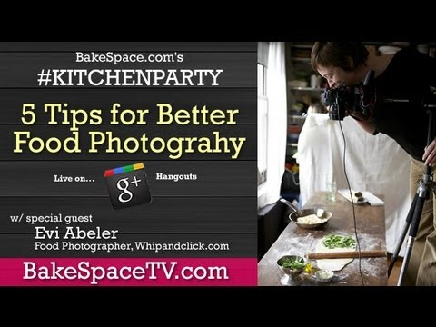 How To Take Better Food Photos with Guest Evi Abeler on #kitchenparty