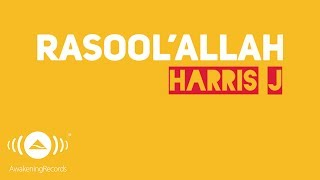 Video Harris J - Rasool'Allah | Official Lyric Video MP3, 3GP, MP4, WEBM, AVI, FLV Juli 2018