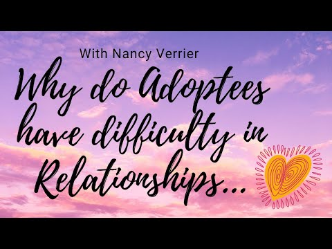 Why do Adoptees Have Difficulty in Relationships with Nancy Verrier Author of the PRIMAL WOUND