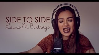 Video Ariana Grande - Side To Side ft. Nicki Minaj (Versión En Español) Laura M Buitrago (Cover) MP3, 3GP, MP4, WEBM, AVI, FLV Mei 2018