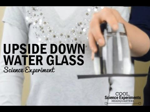 Upside Down Water Glass Science Experiment