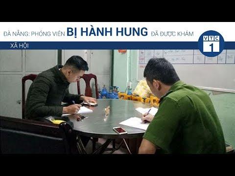Đà Nẵng: Phóng viên bị hành hung đã được khám | VTC1 - Thời lượng: 2 phút, 22 giây.