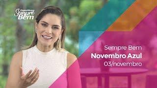 Programa Sempre Bem - Novembro Azul - 03/11/19