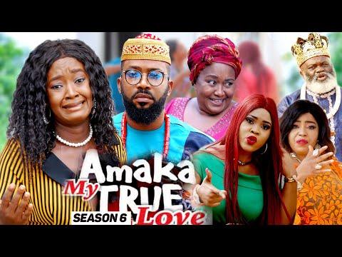 AMAKA MY TRUE LOVE (SEASON 6) {NEW MOVIE} - 2021 LATEST NIGERIAN NOLLYWOD MOVIES