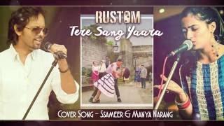 Tere Sang Yaara ♥ Rustom ♥ Ssameer & Manya Narang ♥ Romantic Love Songs♥ Latest Songs 2016 full download video download mp3 download music download