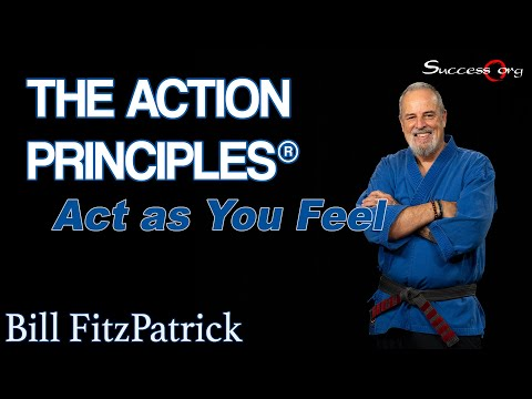 ActionPrinciples - http://Success.org Act as You Feel - Action Principle #37 When you feel in the mood to do something, this is the best time to do it. If you feel happy, smile...