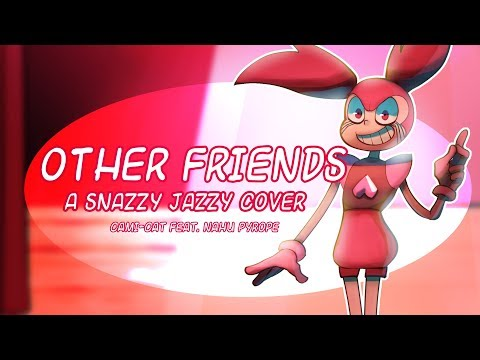 Other Friends- A Snazzy Jazzy Cover feat. Nahu Pyrope