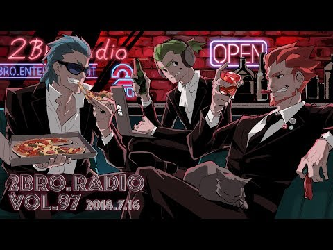 2broRadio【vol.97】