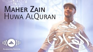 Video Maher Zain - Huwa AlQuran (Music Video) | ماهر زين - هو القرآن MP3, 3GP, MP4, WEBM, AVI, FLV Maret 2019