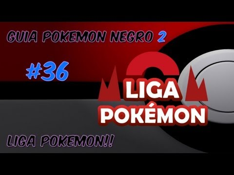 Guia pokemon Negro 2 Ep. 36 -